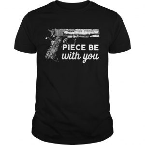 Gun Piece Be With You Shirt