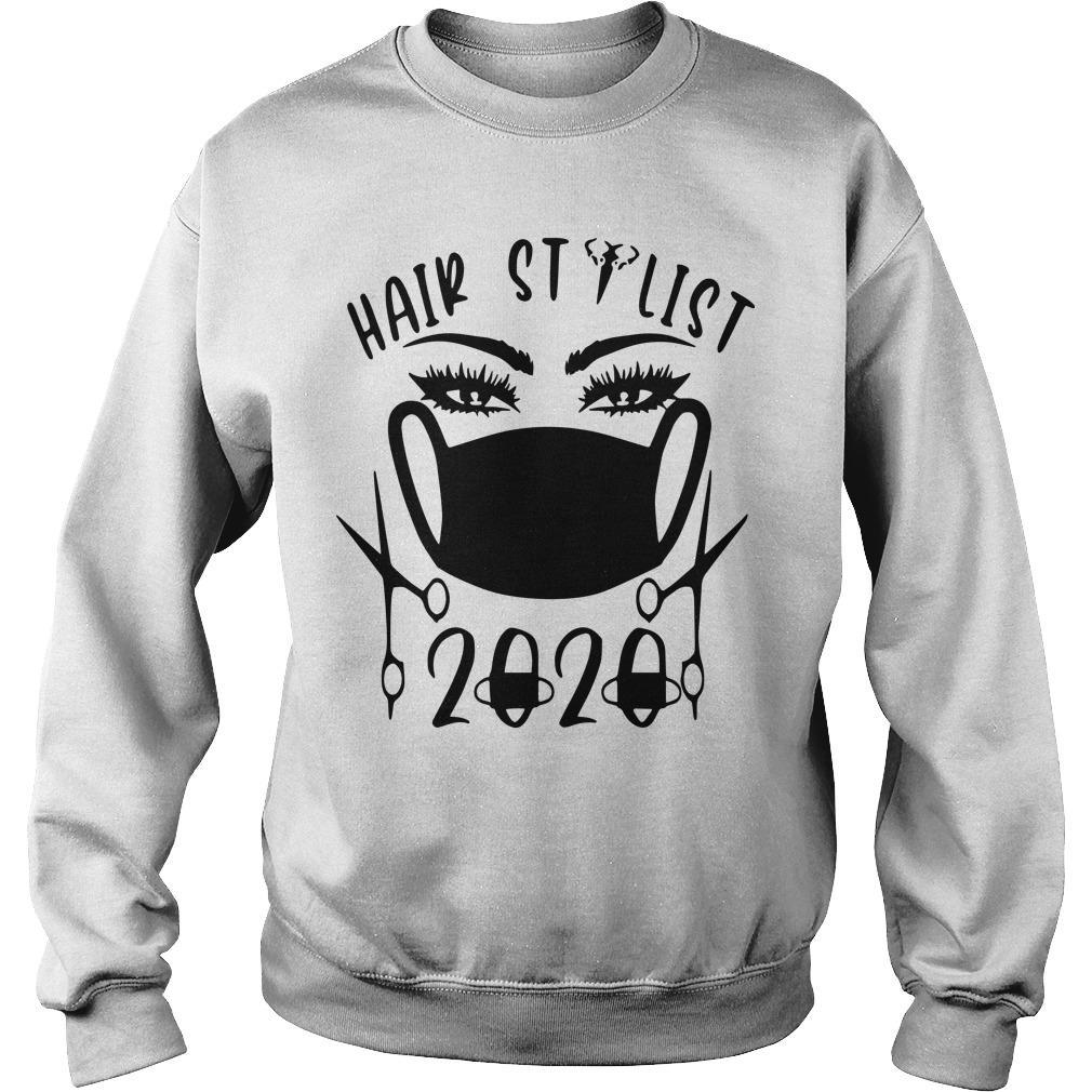 Hair Stylist 2020 Shirt, Sweater and Hoodie - Latestee