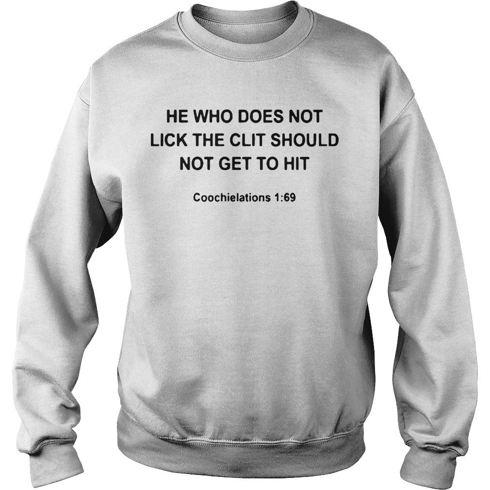 He Who Does Not Lick The Clit Should Not Get To Hit Coochielations Sweater