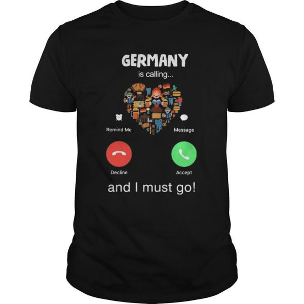 Heart Germany Is Calling And I Must Go Shirt