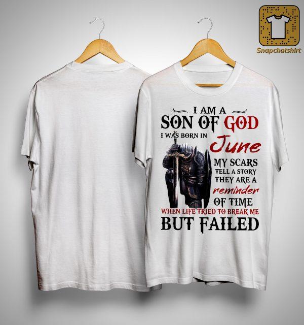 I Am A Son Of God I Was Born In June My Scars Tell A Story Shirt