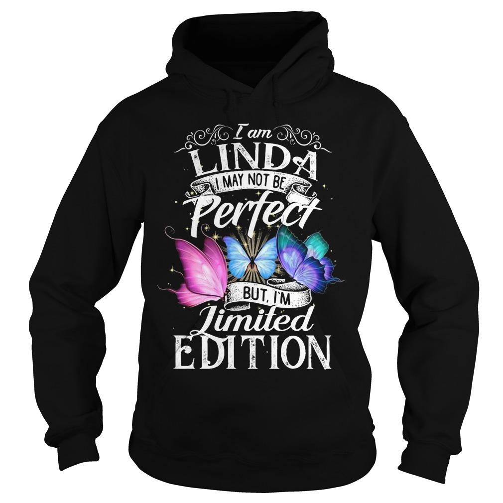 I Am Linda I May Not Be Perfect But I'm Limited Edition Hoodie