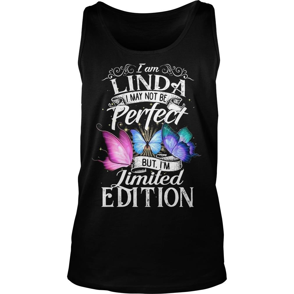 I Am Linda I May Not Be Perfect But I'm Limited Edition Tank Top