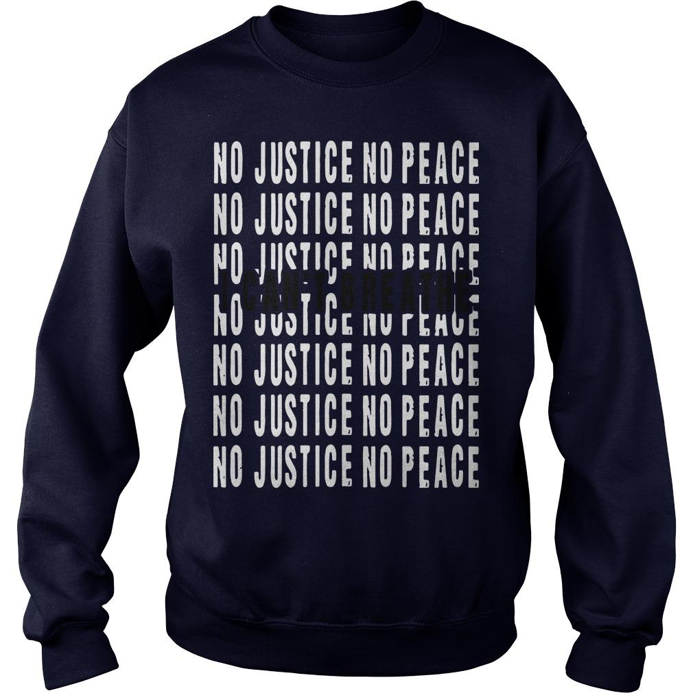 I Can't Breathe No Justice No Peace Sweater