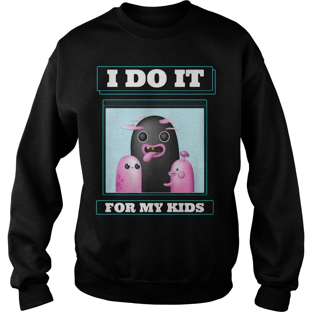 I Do It For My Kids Sweater