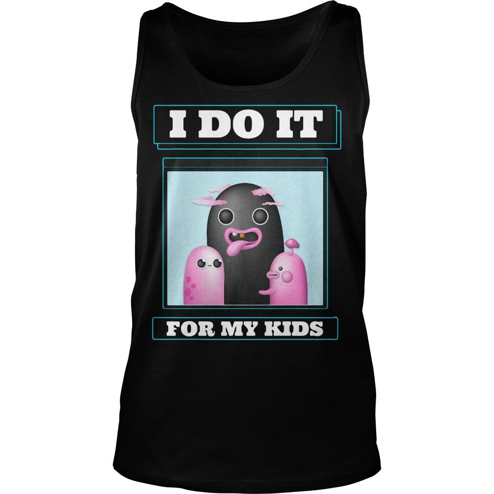 I Do It For My Kids Tank Top