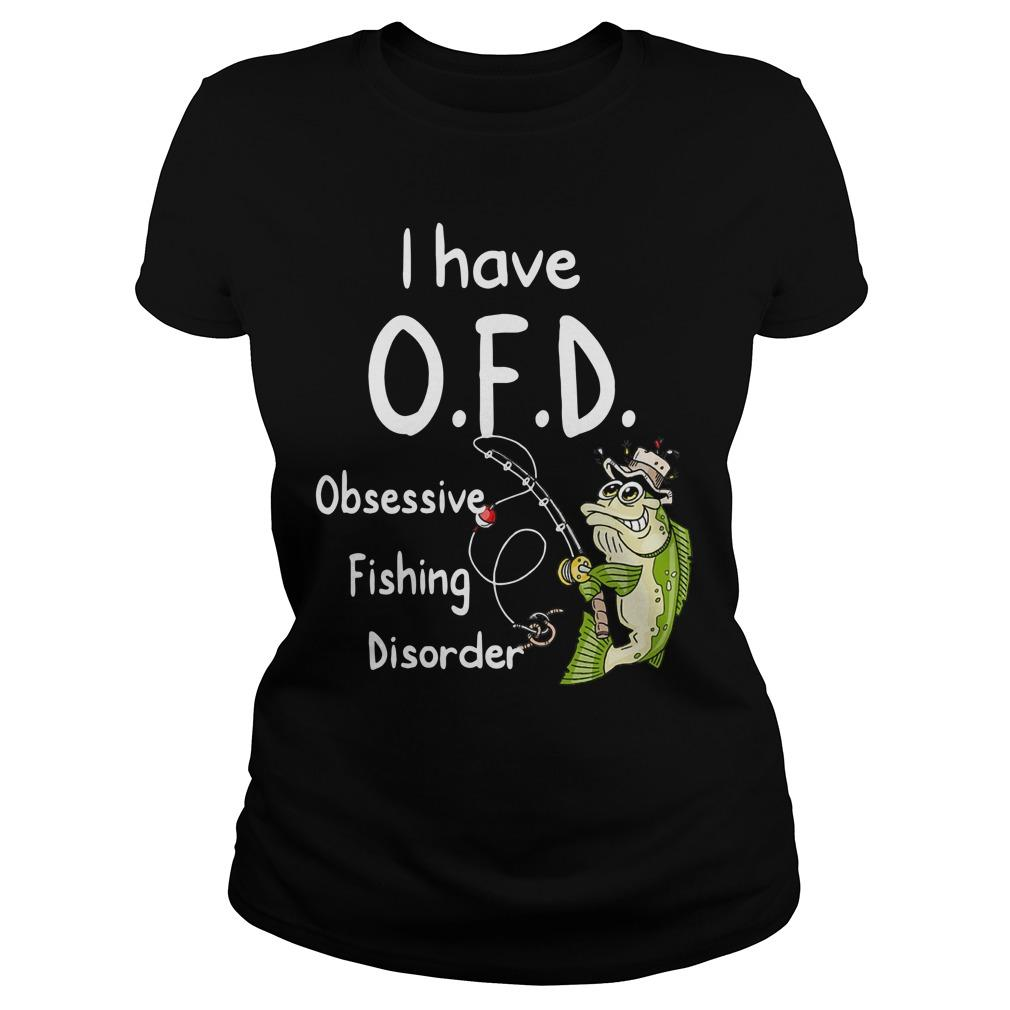 I Have Ofd Obsessive Fishing Disorder Longsleeve