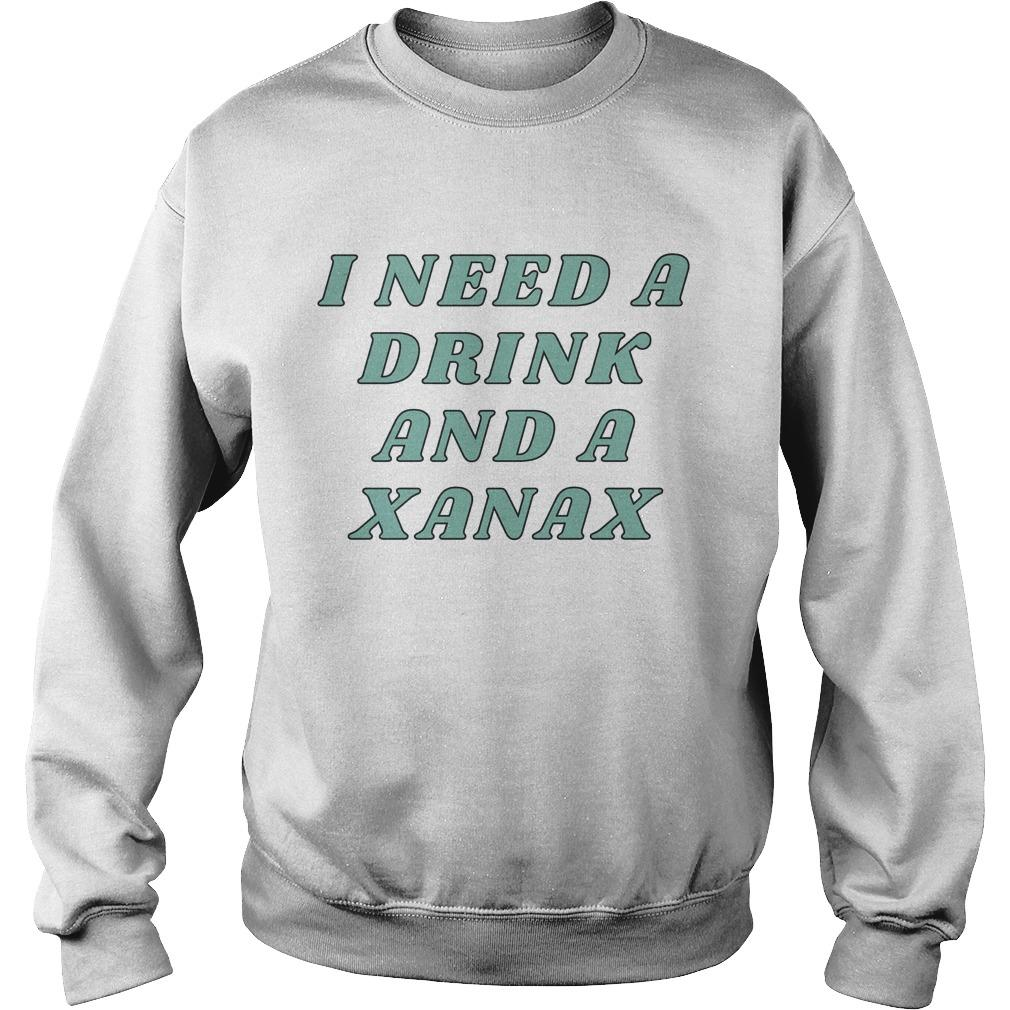I Need A Drink And A Xanax Sweater