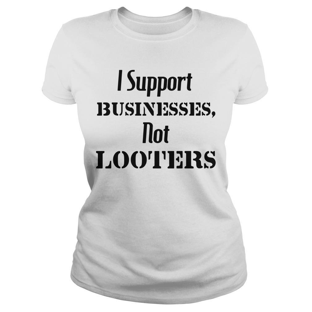 I Support Businesses Not Looters Longsleeve