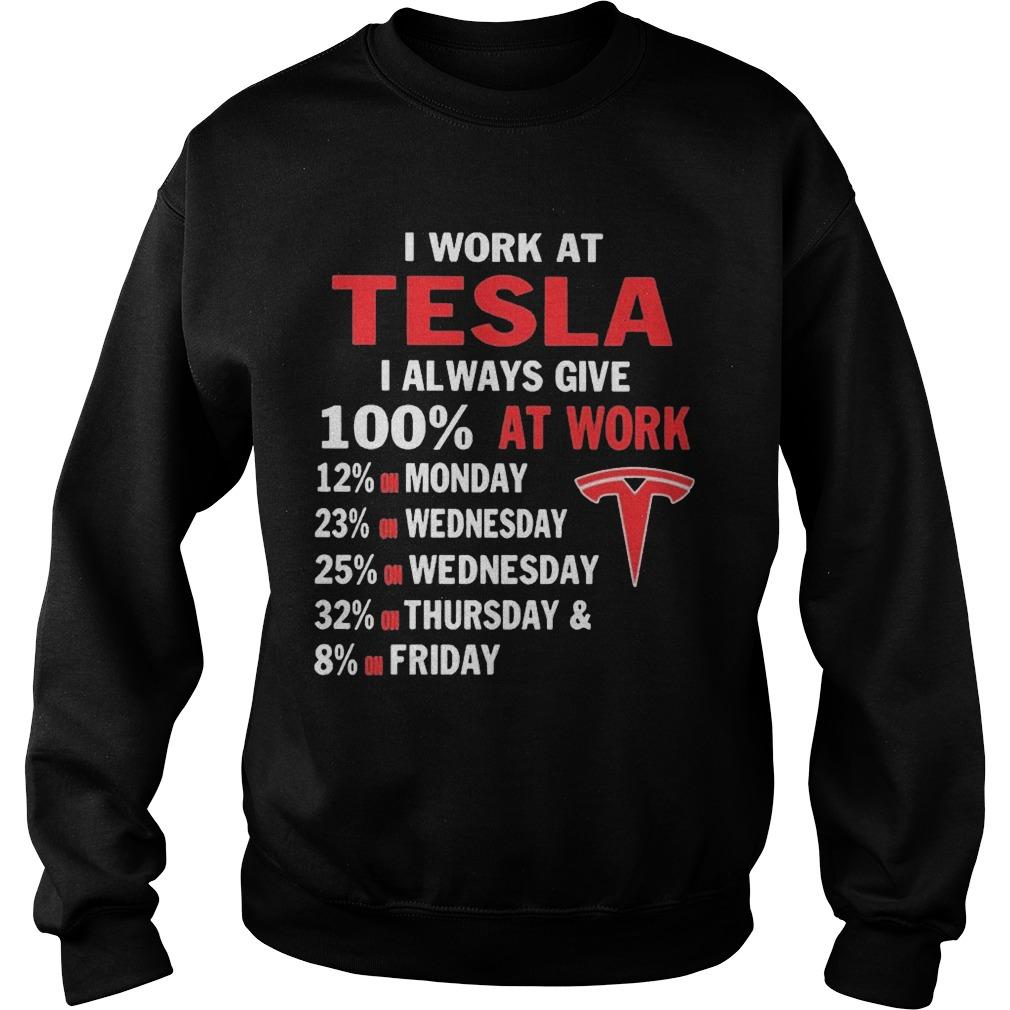 I Work At Tesla I Always Give 100% At Work Sweater