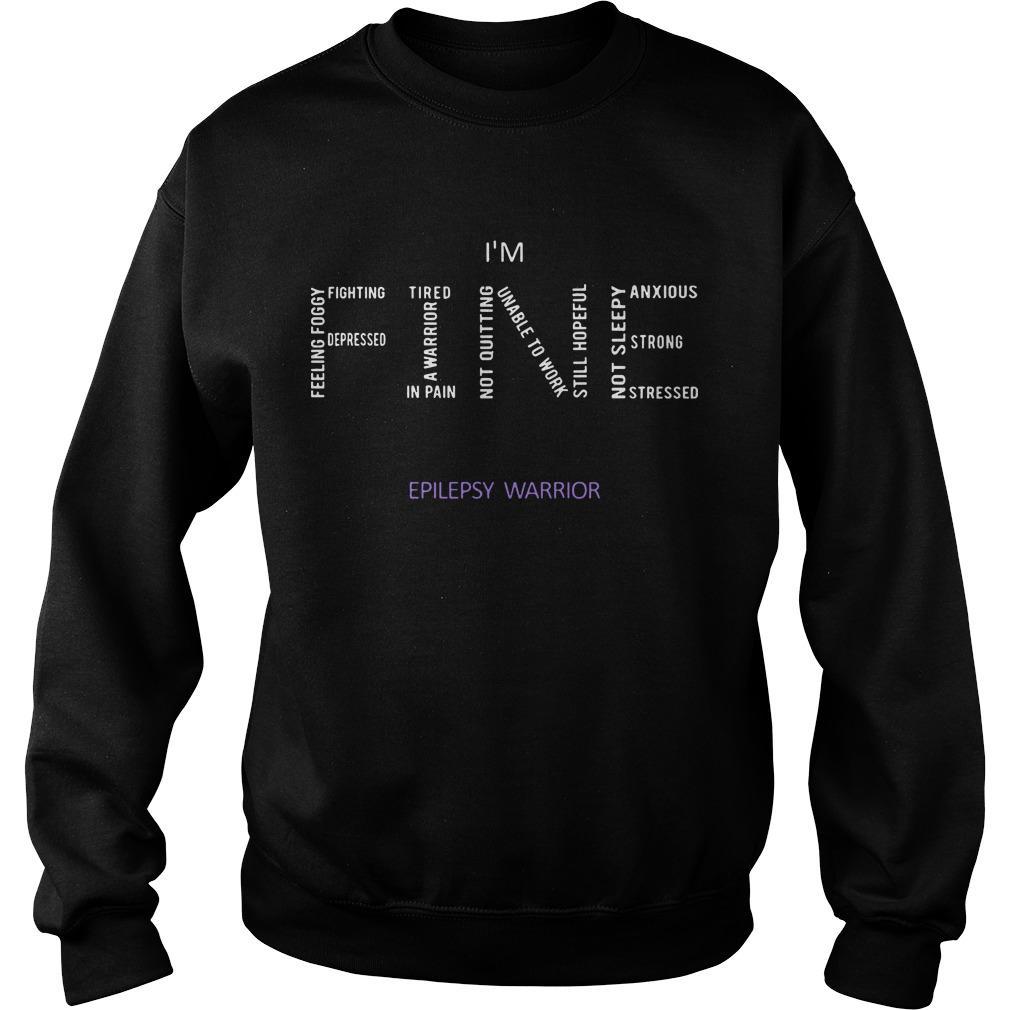 I'm Fine Epilepsy Warrior Sweater