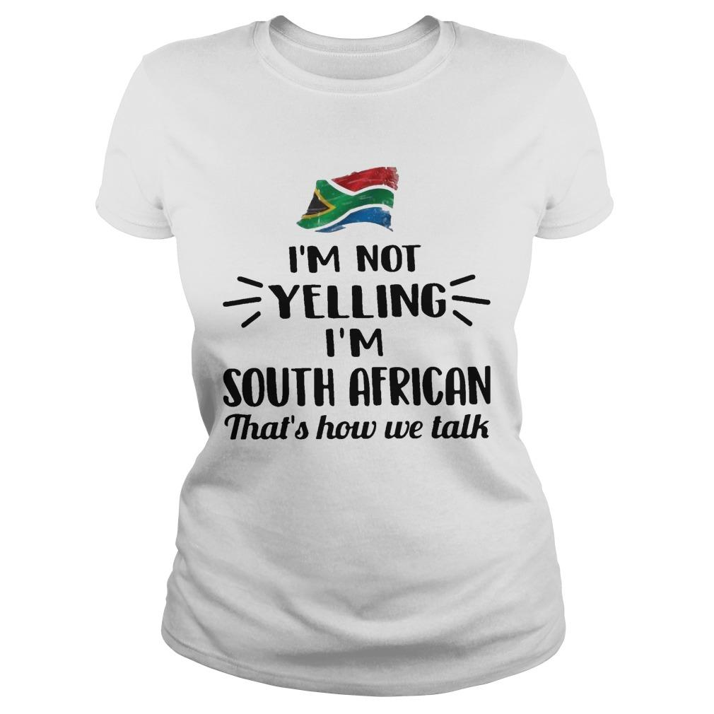 I'm Not Yelling I'm South African That's How We Talk Longsleeve