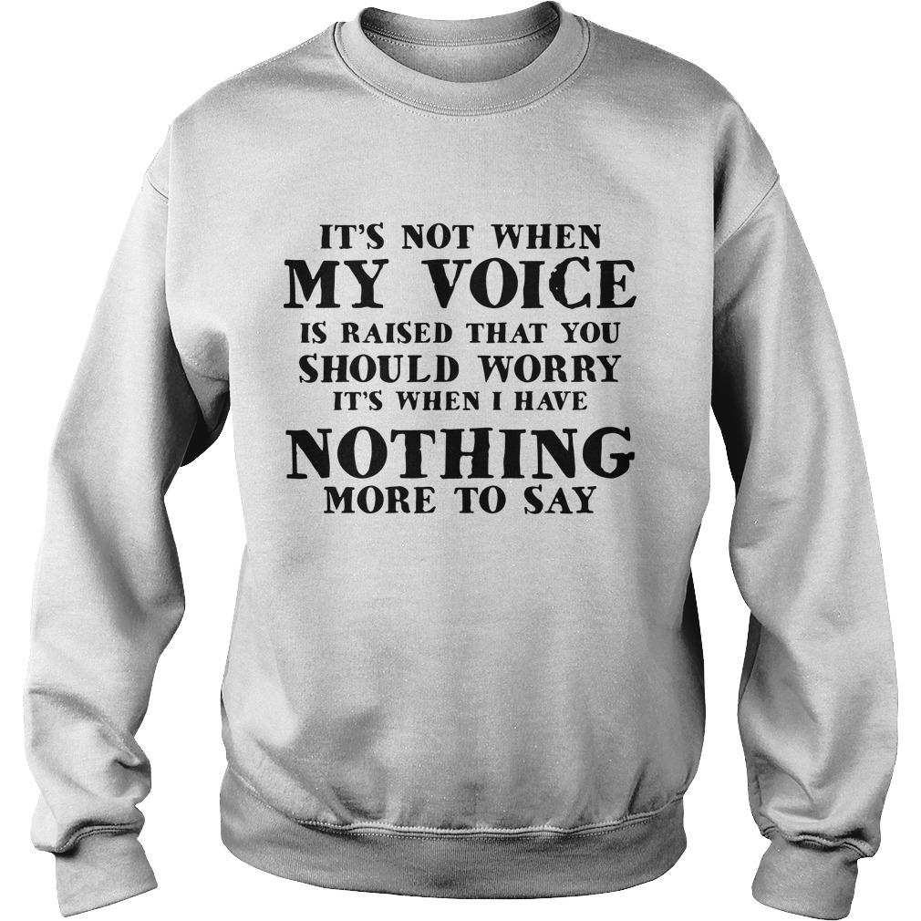 It's Not When My Voice Is Raised That You Should Worry Sweater