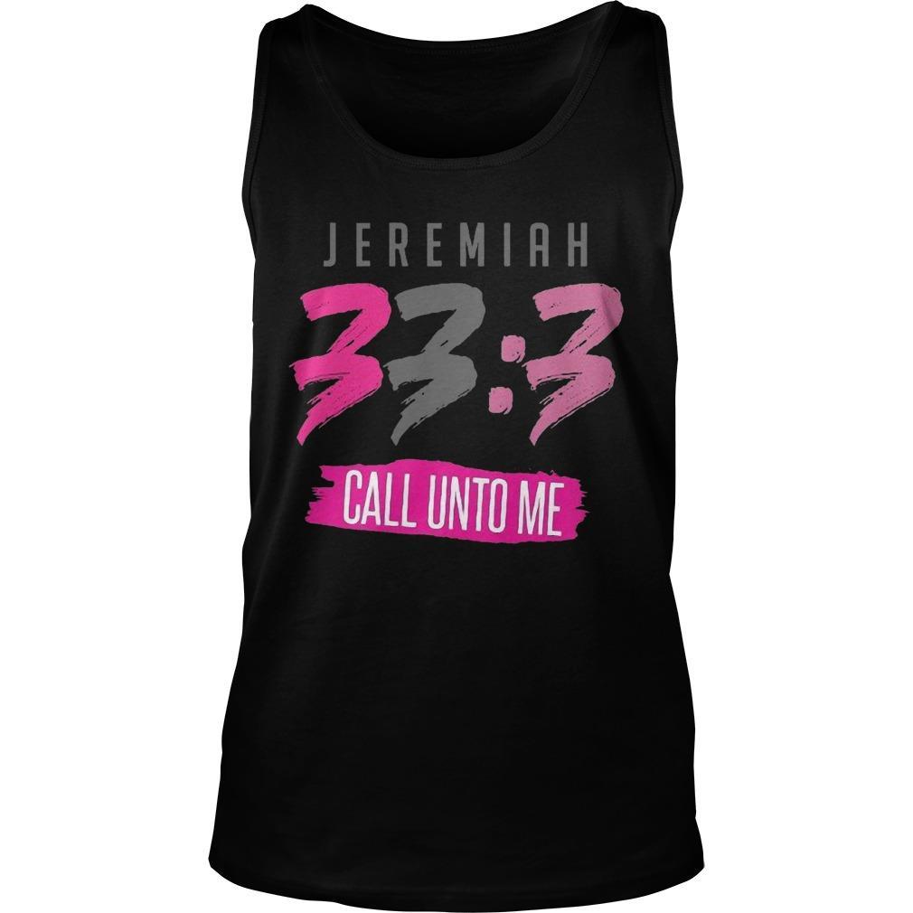 Jeremiah 33 3 Call Unto Me Tank Top