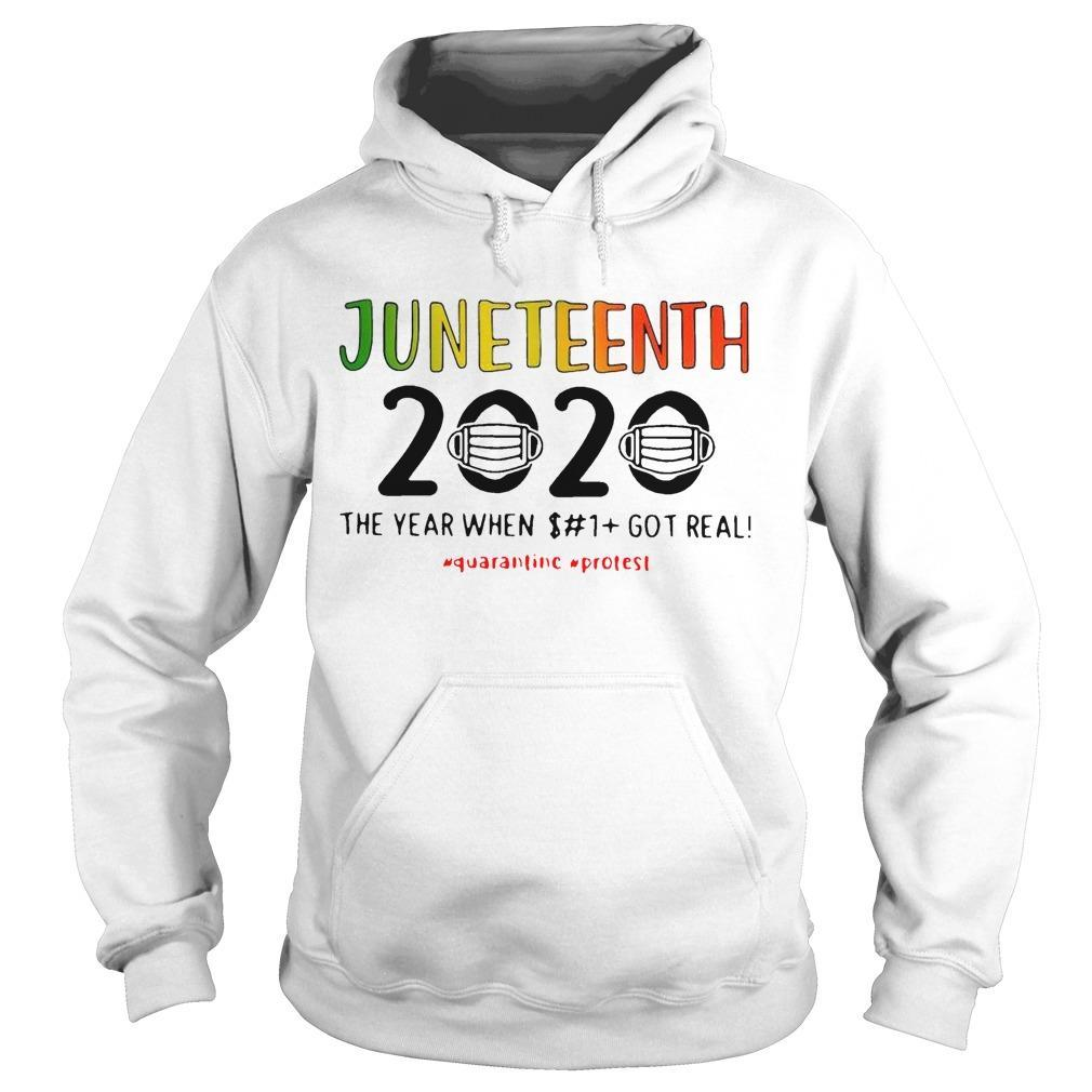 Juneteenth 2020 The Year When Shit Got Real Quarantine Protest Hoodie