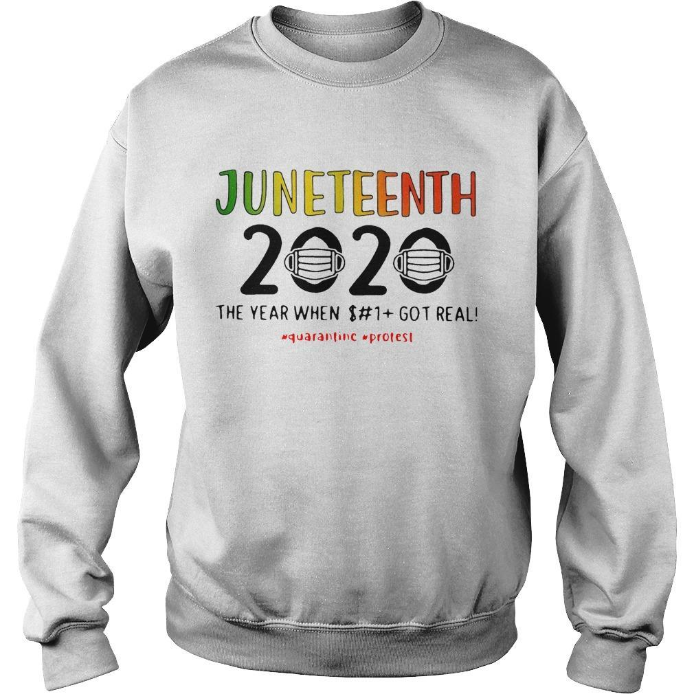 Juneteenth 2020 The Year When Shit Got Real Quarantine Protest Sweater