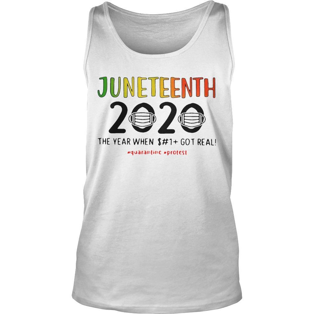 Juneteenth 2020 The Year When Shit Got Real Quarantine Protest Tank Top