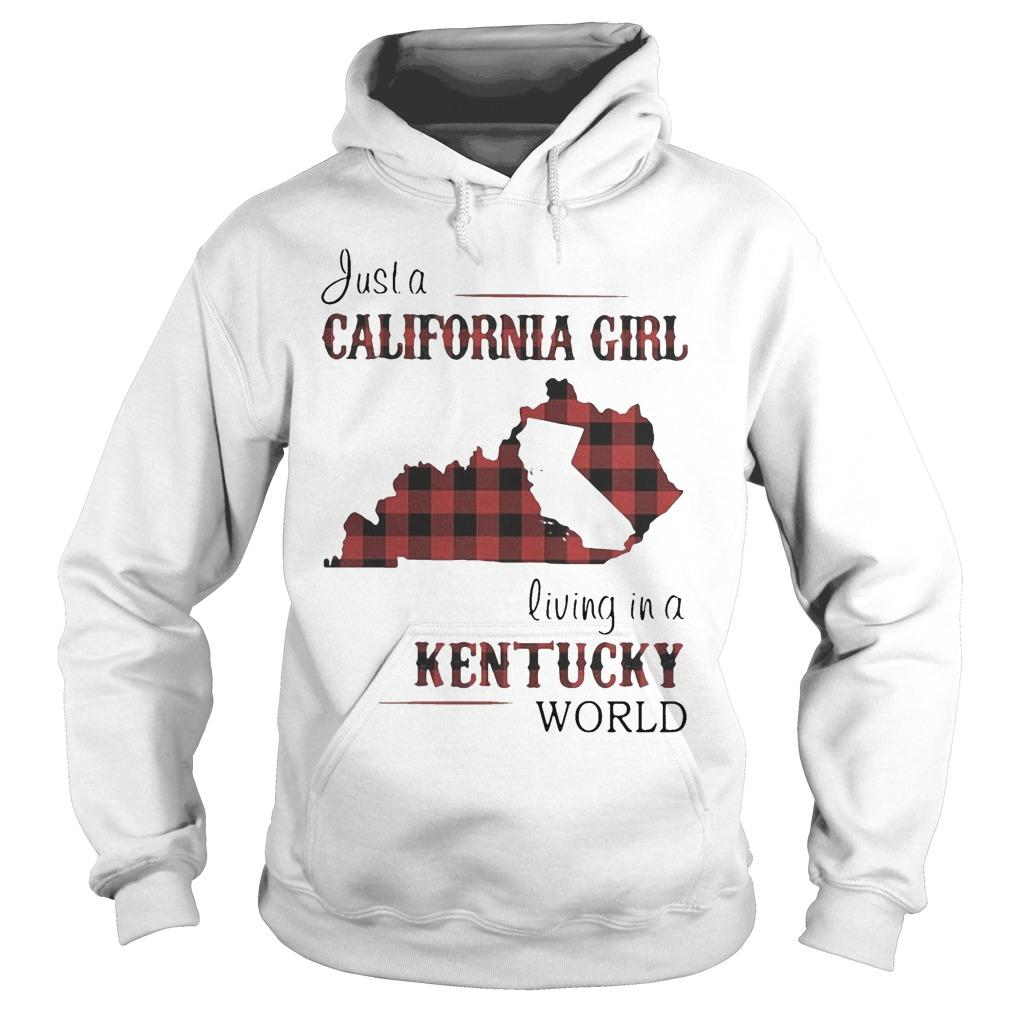 Just A California Girl Living In A Kentucky World Hoodie