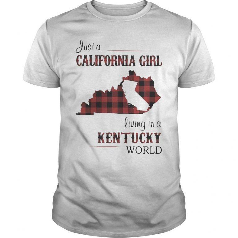 Just A California Girl Living In A Kentucky World Shirt