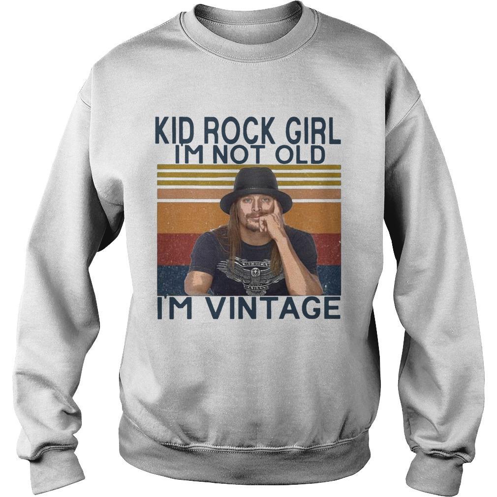 Kid Rock Girl I'm Not Old I'm Vintage Sweater