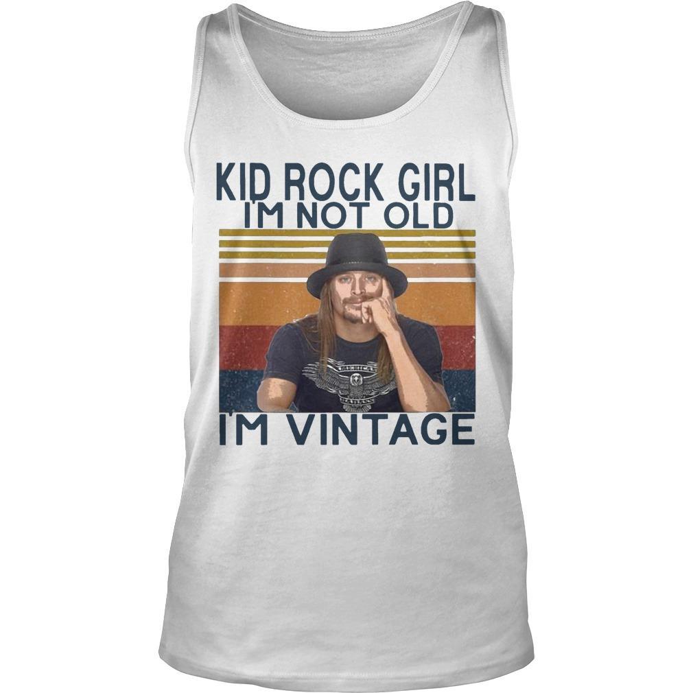 Kid Rock Girl I'm Not Old I'm Vintage Tank Top