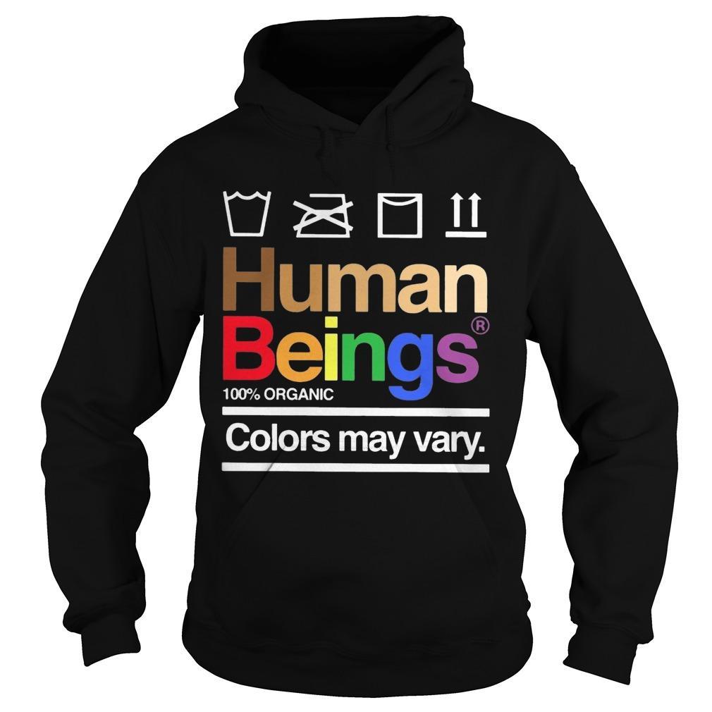 LGBT Human Beings 100 Organic Colors May Vary Hoodie