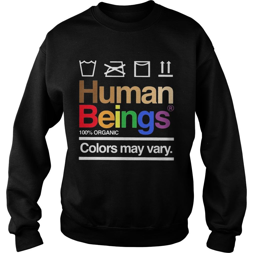LGBT Human Beings 100 Organic Colors May Vary Sweater