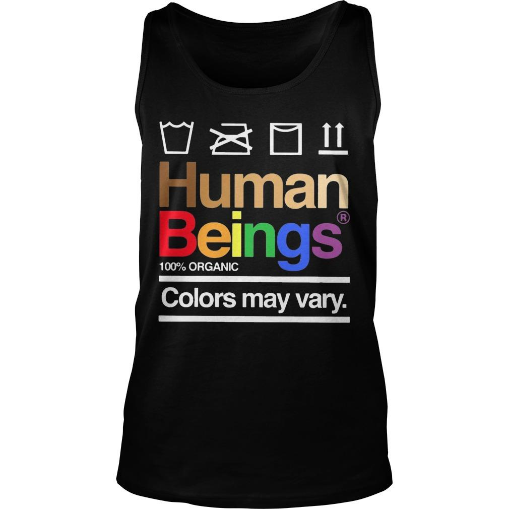 LGBT Human Beings 100 Organic Colors May Vary Tank Top
