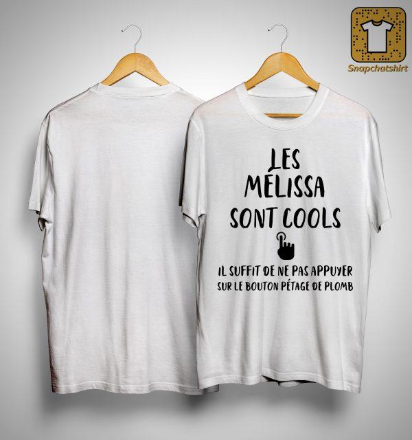 Les Mélissa Sont Cool Il Suffit De Ne Pas Appuyer Sur Le Bouton Shirt