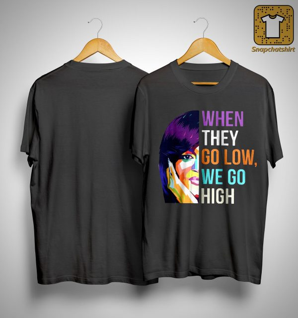 Lgbt Michelle Obama When They Go Low We Go High Shirt