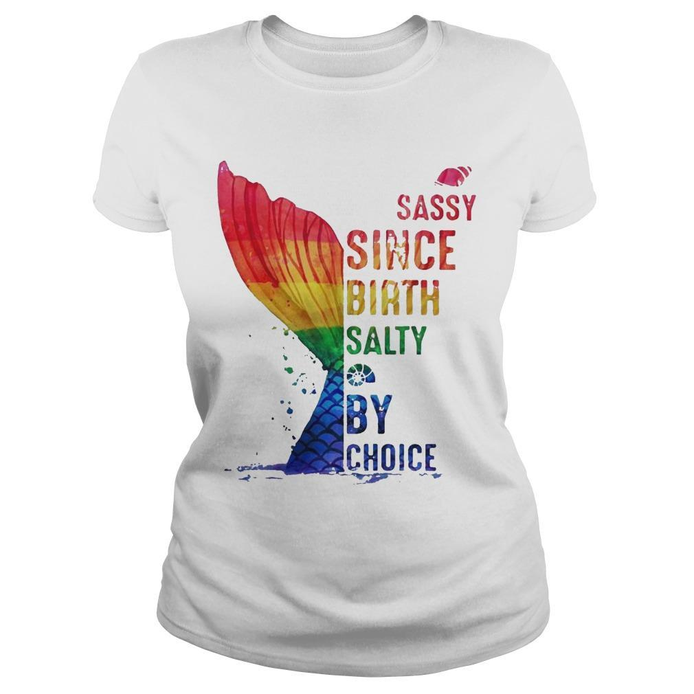 Lgbt Sassy Since Birth Salty By Choice Longsleeve