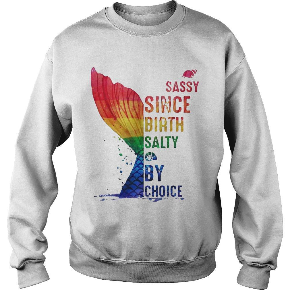 Lgbt Sassy Since Birth Salty By Choice Sweater