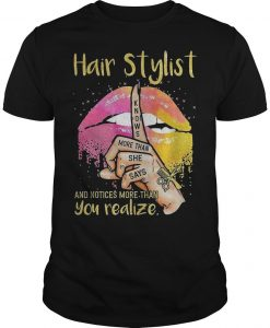 Lips Hair Stylist And Notices More Than You Realize Shirt
