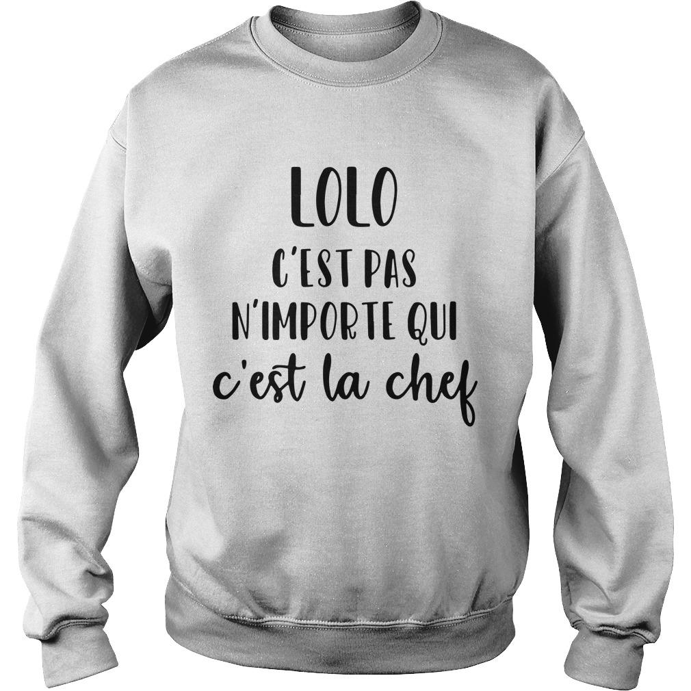 Lolo C'est Pas N'importe Qui C'est La Chef Sweater