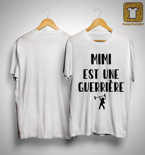 Mimi Est Une Guerrière Shirt