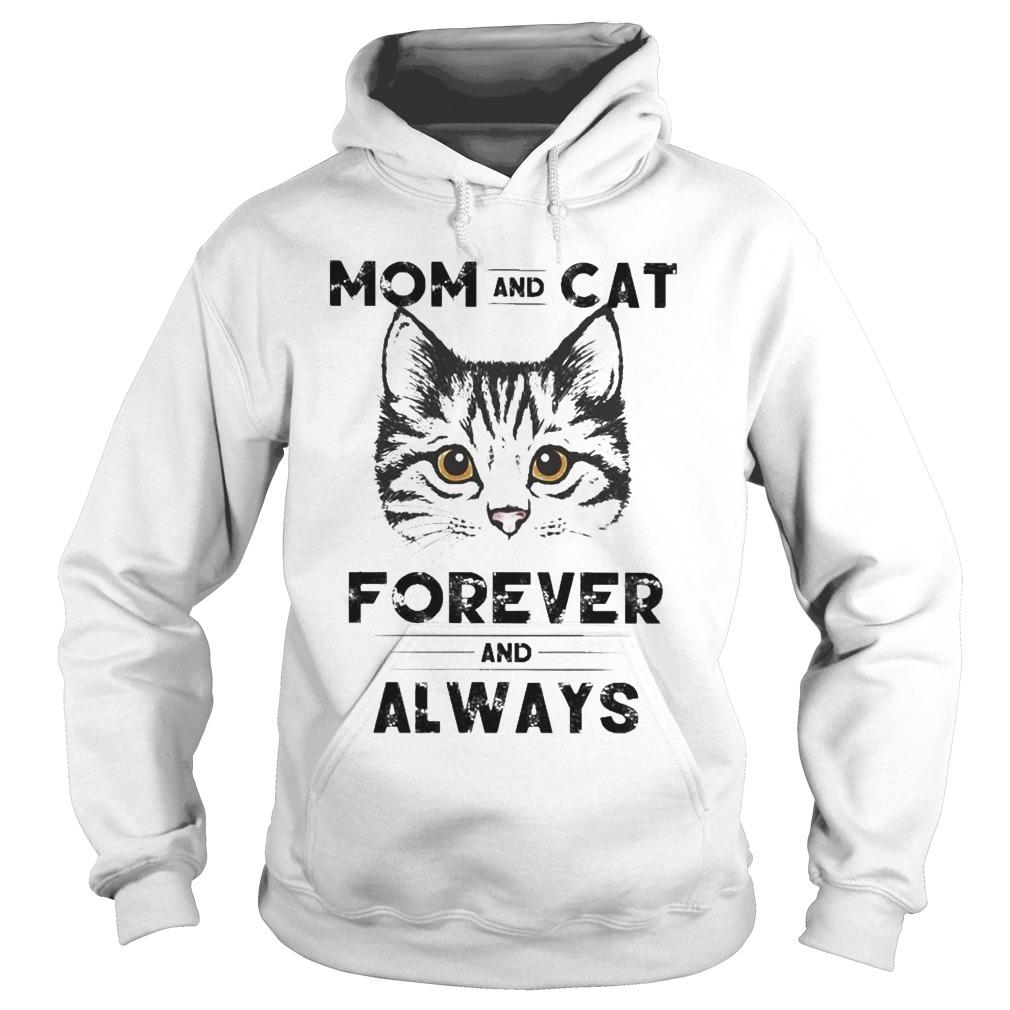 Mom And Cat Forever And Always Hoodie