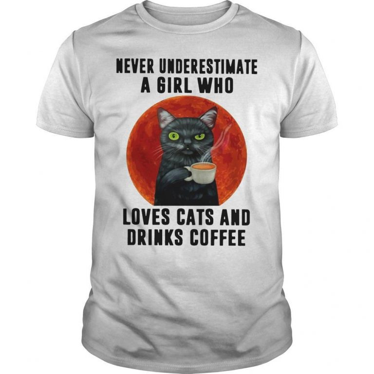 Moon Never Underestimate A Girl Who Loves Cats And Drinks Coffee Shirt