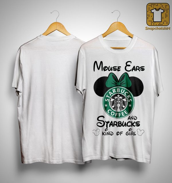 Mouse Ears And Starbucks Kind Of Girl Shirt