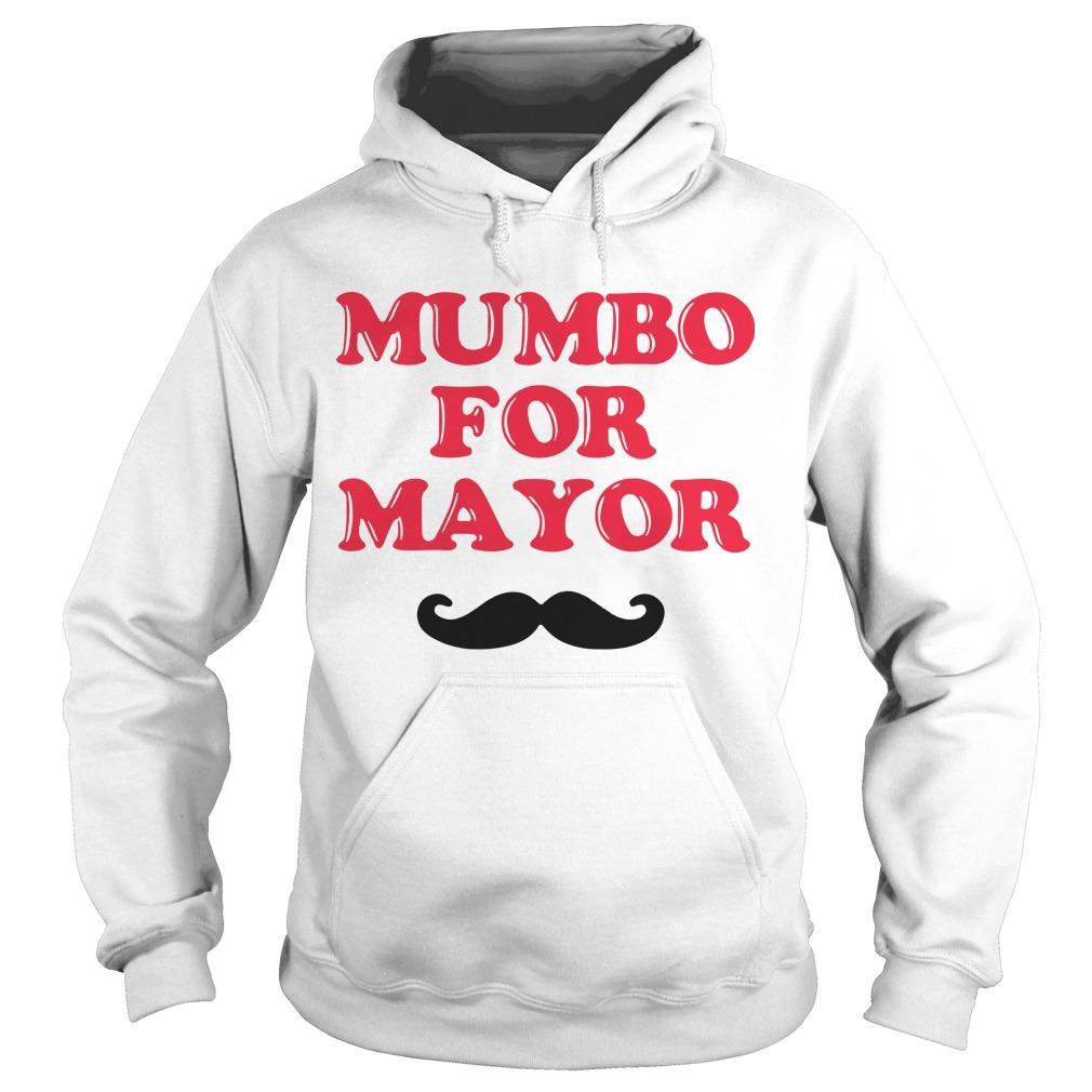 Mumbo For Mayor T Hoodie