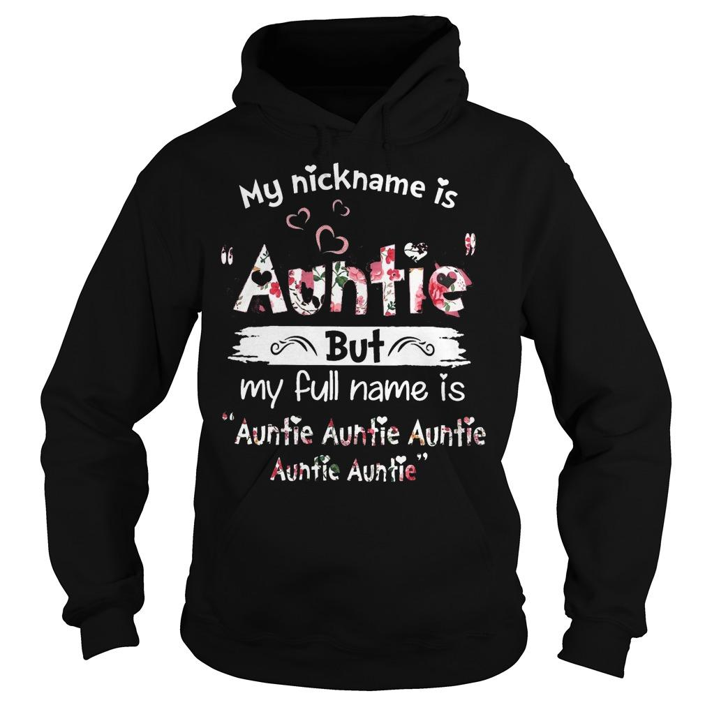 My Nickname Is Auntie But My Full Name Is Auntie Auntie Auntie Auntie Auntie Hoodie