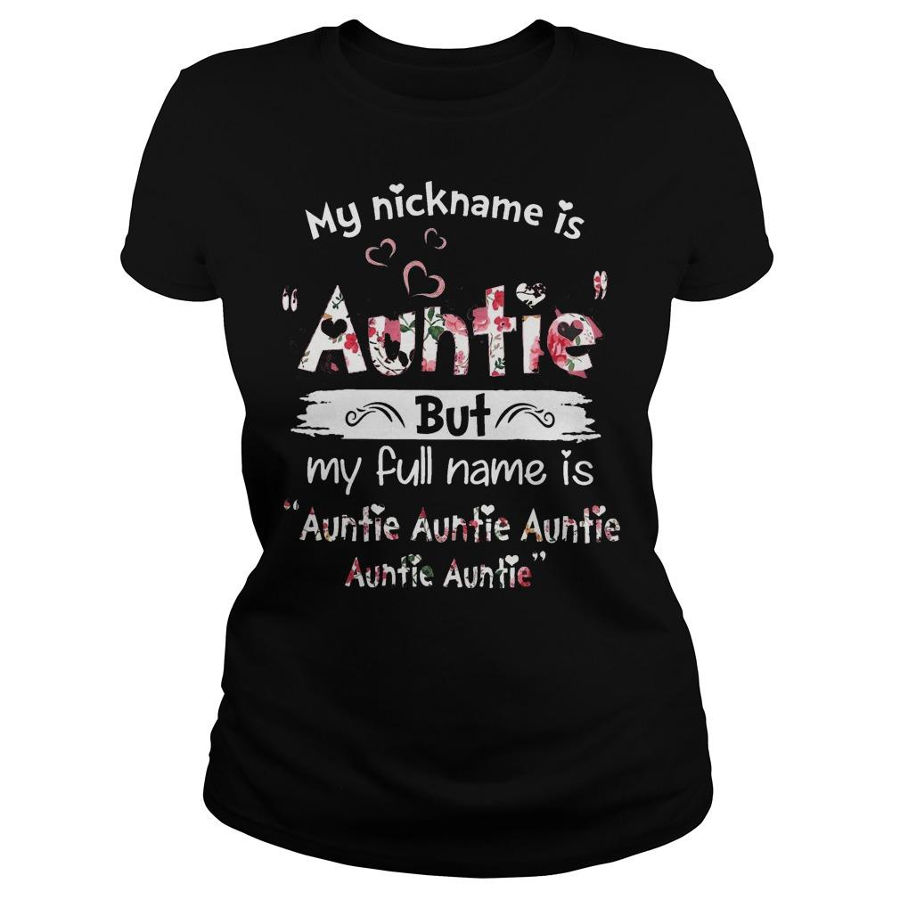 My Nickname Is Auntie But My Full Name Is Auntie Auntie Auntie Auntie Auntie Longsleeve