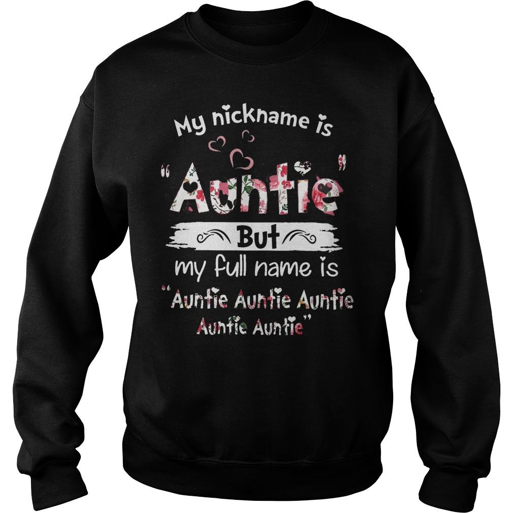 My Nickname Is Auntie But My Full Name Is Auntie Auntie Auntie Auntie Auntie Sweater