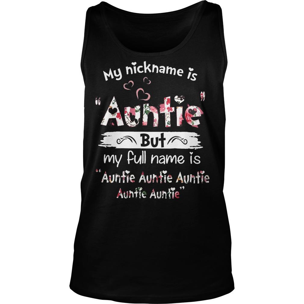 My Nickname Is Auntie But My Full Name Is Auntie Auntie Auntie Auntie Auntie Tank Top