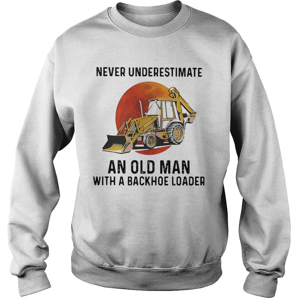 Never Underestimate An Old Man With A Backhoe Loader Sweater