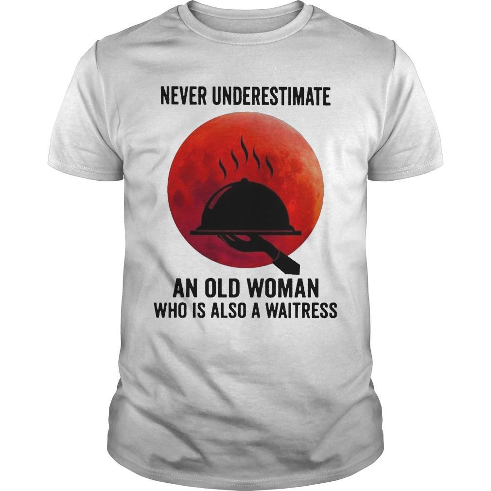 Never Underestimate An Old Woman Who Is Also A Waitress Hoodie