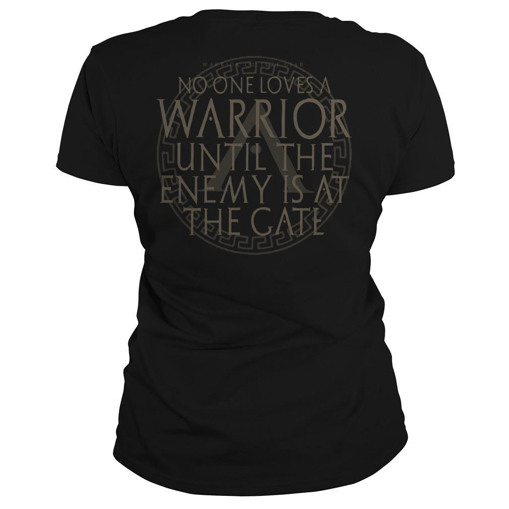 No One Loves A Warrior Until The Enemy Is At The Gate Longsleeve