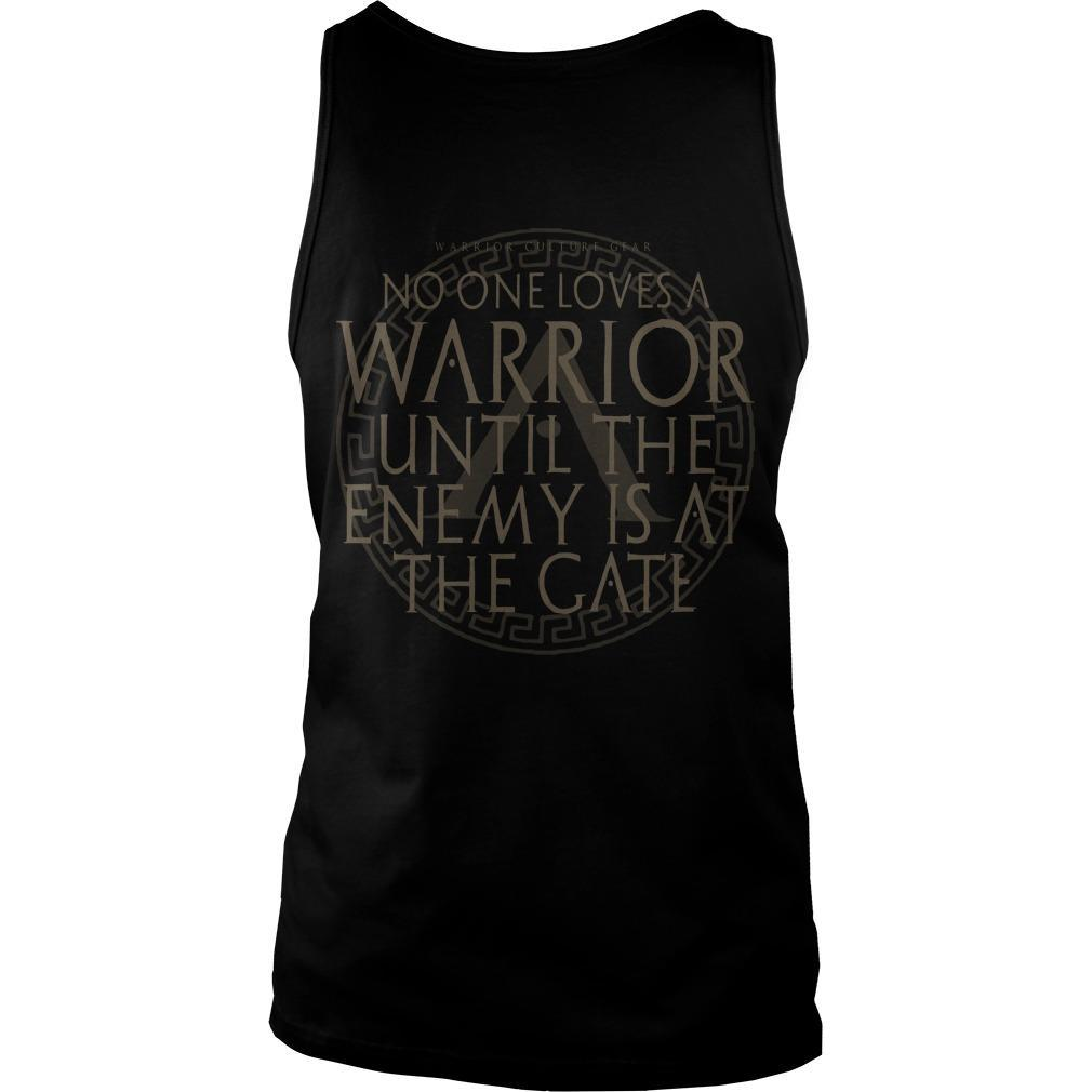 No One Loves A Warrior Until The Enemy Is At The Gate Tank Top