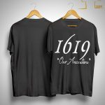 Our Ancestors 1619 Shirt