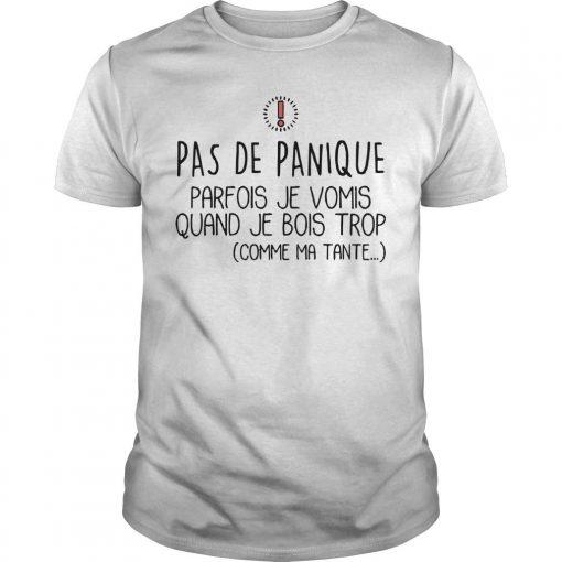 Pas De Panique Parfois Je Vomis Quand Je Bois Trop Shirt