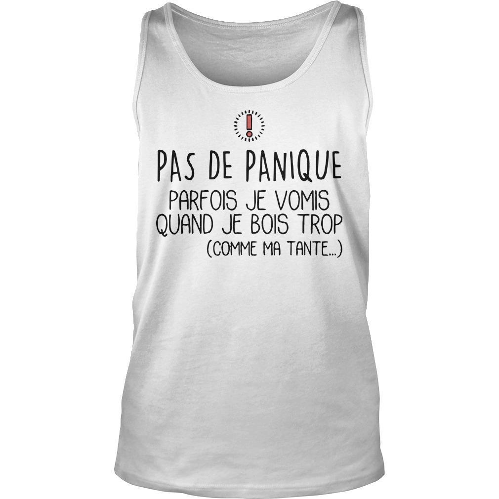 Pas De Panique Parfois Je Vomis Quand Je Bois Trop Tank Top